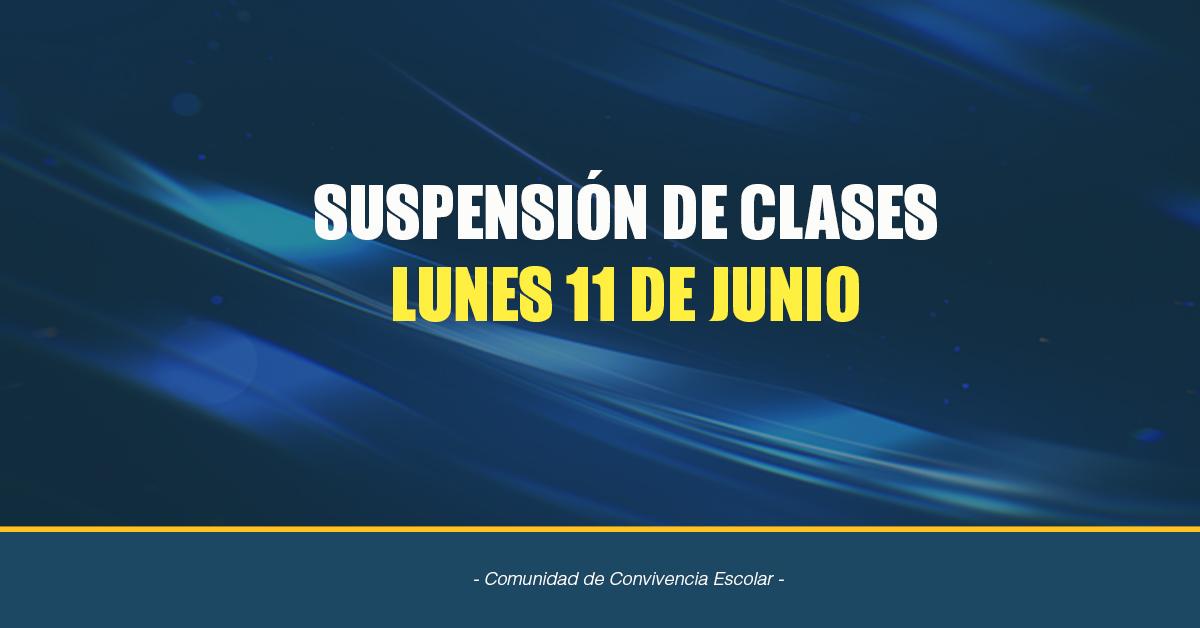 Suspensión De Clases Lunes 11 De Junio