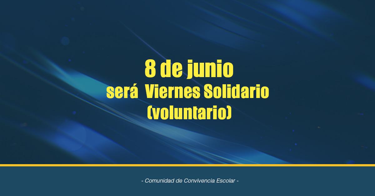 8 De Junio, Viernes Solidario