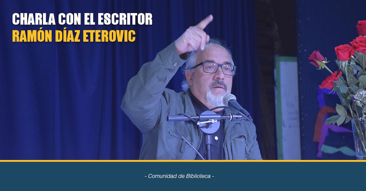 CHARLA CON EL ESCRITOR RAMÓN DÍAZ ETEROVIC