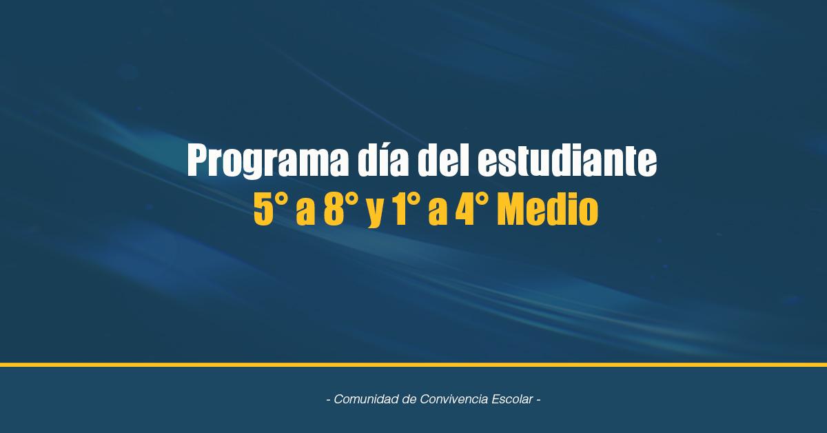 Programa Día Del Estudiante 5° A 8° Y 1° A 4° Medio
