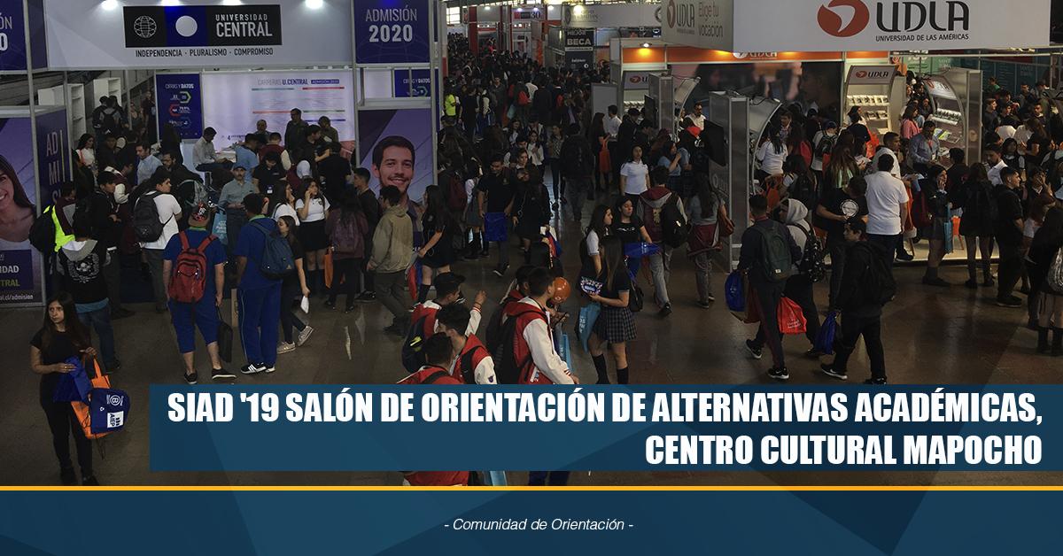 SIAD '19 SALÓN DE ORIENTACIÓN DE ALTERNATIVAS ACADÉMICAS, CENTRO CULTURAL MAPOCHO