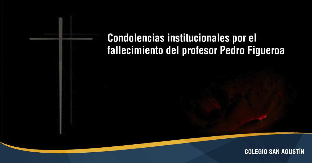 Condolencias Institucionales Por El Fallecimiento Del Profesor Pedro Figueroa